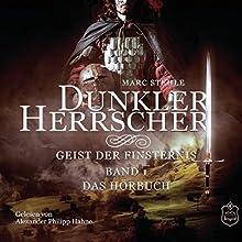 Dunkler Herrscher: Geist der Finsternis Hörbuch von Marc Stehle Gesprochen von: Alexander Philipp Hahne
