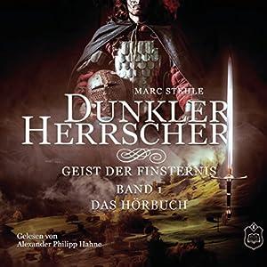 Dunkler Herrscher: Geist der Finsternis Hörbuch