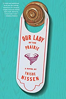 Our Lady of the Prairie by [Nissen, Thisbe]