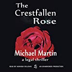 The Crestfallen Rose | Michael Martin