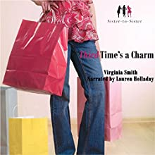 Third Time's a Charm: A Novel (Sister-to-Sister) Audiobook by Virginia Smith Narrated by Lauren Holladay