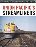Union Pacific Streamliners (Great Passenger Trains) by Joe Walsh published by Voyageur Press Inc.,U.S. (2008)