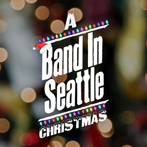 (A Band in Seattle Christmas)