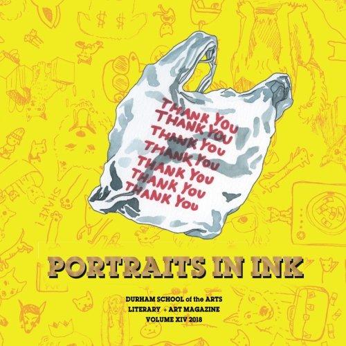 Portraits in Ink, 2018: Literary + Arts Magazine of Durham School of the Arts ()