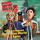 Flint Lockwood Saves the World . . . Again! (Cloudy with a Chance of Meatballs Movie)