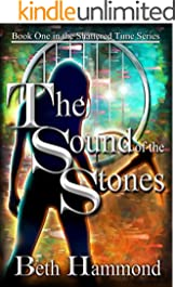 The Sound of the Stones: Book One in the Shattered Time Series