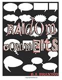 Random Comments, B. Braxton, 1482543826