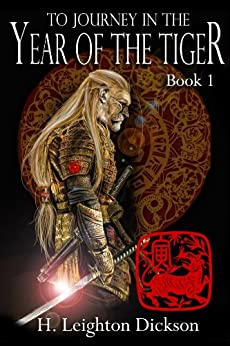 To Journey in the Year of the Tiger (The Rise of the Upper Kingdom Book 1) by [Dickson, H. Leighton]