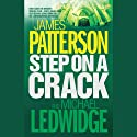 Step on a Crack: Michael Bennett, Book 1 Audiobook by James Patterson Narrated by John Slattery