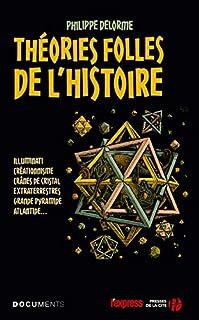 Les théories folles de l'histoire, Delorme, Philippe