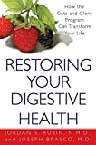 img - for Restoring Your Digestive Health:: How The Guts And Glory Program Can Transform Your Life book / textbook / text book