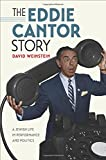 "David Weinstein, ""The Eddie Cantor Story: A Jewish Life in Performance and Politics"" (Brandeis UP, 2017)"