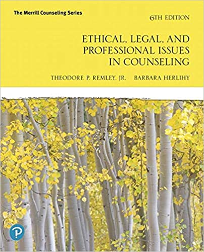 Ethical, Legal, and Professional Issues in Counseling, 6th Edition [Theodore P. Remley, Jr]