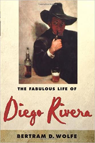 The Fabulous Life of Diego Rivera: Betram D. Wolfe: 9780815410607 ...