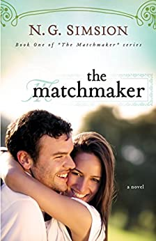 The Matchmaker, a novel: Clean New Adult Contemporary Romance Fiction (The Matchmaker Project series Book 1) by [Simsion, N. G.]