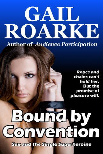 Bound by Convention (Sex and the Single Superheroine Book 2)
