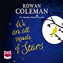 We Are All Made of Stars Audiobook by Rowan Coleman Narrated by Avita Jay, Ben Allen