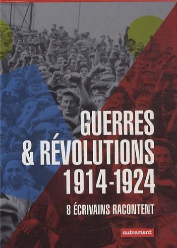 Guerres & révolutions 1914-1924 : 8 volumes