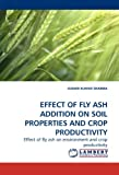 Effect of Fly Ash Addition on Soil Properties and Crop Productivity, Sudhir Kumar Sharma, 3838316703