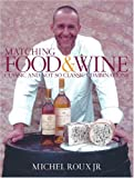 Matching Food and Wine, Michel Roux, 0297843796