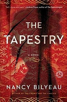 The Tapestry: A Novel (Joanna Stafford Series Book 3) by [Bilyeau, Nancy]