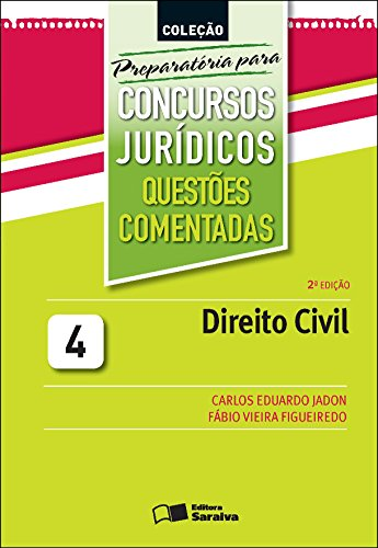 COLEÇÃO PREPARATÓRIA PARA CONCURSOS JURÍDICOS - QUESTÕES COMENTADAS 4 - DIREITO CIVIL