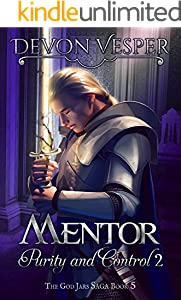 Mentor: Purity and Control 2 (The God Jars Saga Book 5)