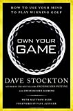 img - for Own Your Game: How to Use Your Mind to Play Winning Golf book / textbook / text book