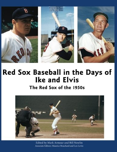 Red Sox Baseball in the Days of Ike and Elvis: The Red Sox of the 1950s