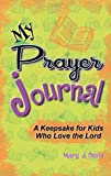 My Prayer Journal, Mary J. Davis, 1885358377
