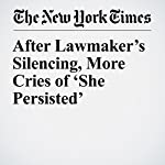 After Lawmaker's Silencing, More Cries of 'She Persisted' | Mike Mcphate