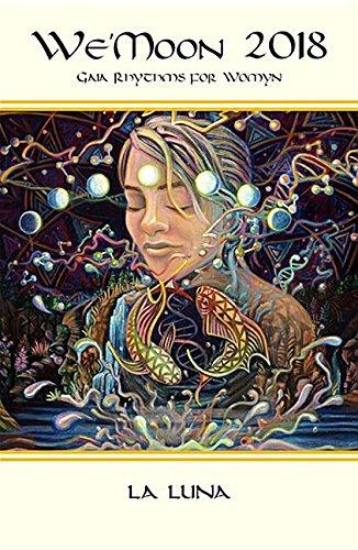We'moon 2018 Spiral Edition: Gaia Rhythms for Womyn PDF