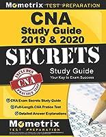 CNA Study Guide 2019 & 2020: CNA Exam Secrets Study Guide, Full-Length CNA Pratice Test, Detailed Answer Explanations: