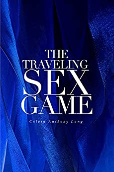 The Traveling Sex Game by [Lang, Calvin Anthony]