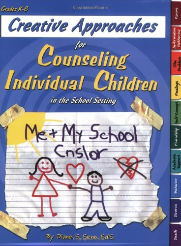 Creative Approaches for Counseling Individual Children in the School Setting book w/ CD