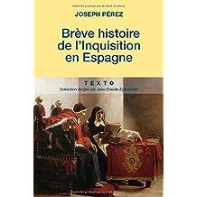 UNE BRÈVE HISTOIRE DE L'INQUISITION EN ESPAGNE
