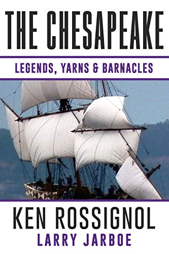 (The Chesapeake: Legends, Yarns & Barnacles: A Collection of Short Stories from the pages of The Chesapeake, Book 2)