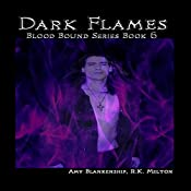 Dark Flames: Blood Bound, Book 6 | Amy Blankenship, R. K. Melton