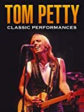 Tom Petty – Classic Performances