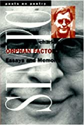 Orphan Factory: Essays and Memoirs (Poets on Poetry)