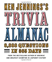 Ken Jennings's Trivia Almanac: 7,777 Questions in 365 Days