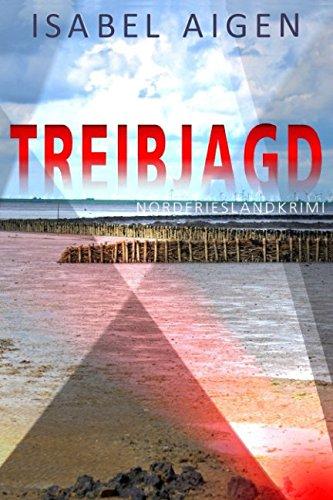 Treibjagd: Nordfriesland-Krimi (Mordfriesland, Band 5)