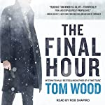 The Final Hour: Victor, Book 7 | Tom Wood