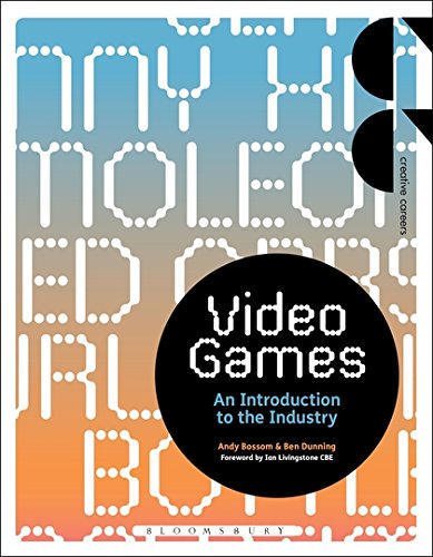 Video Games: An Introduction to the Industry (Creative Careers)