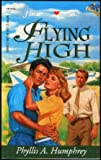 Flying High, Phyllis A. Humphrey, 1557487677