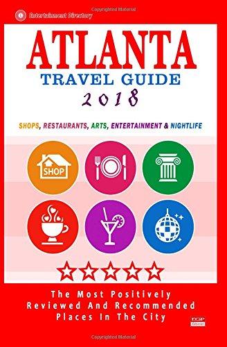Atlanta Travel Guide 2018: Shops, Restaurants, Arts, Entertainment and Nightlife in Atlanta, Georgia (City Travel Guide 2018) ebook