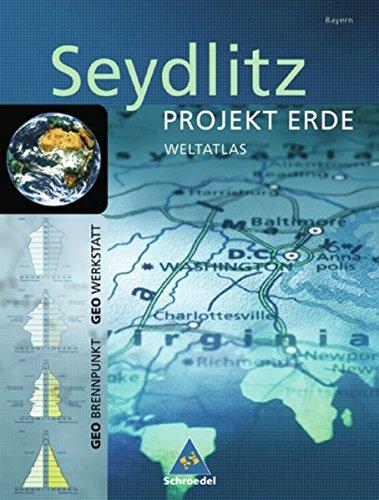 Seydlitz Weltatlas Projekt Erde   Ausgabe Bayern  Seydlitz Weltatlas Projekt Erde  Bayern