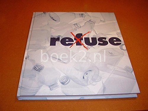 Refuse: Making the Most of What We Have Ed van Hinte