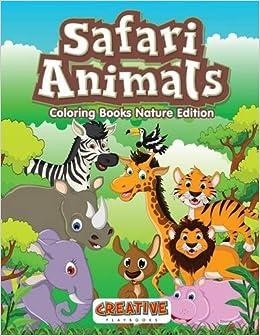 Safari Animals Coloring Books Nature Edition Creative Playbooks 9781683231066 Amazon