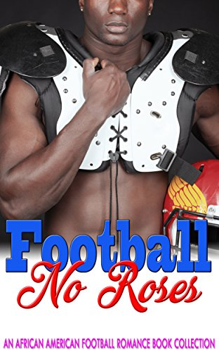 Search : Football No Roses: An African American Football Romance book collection